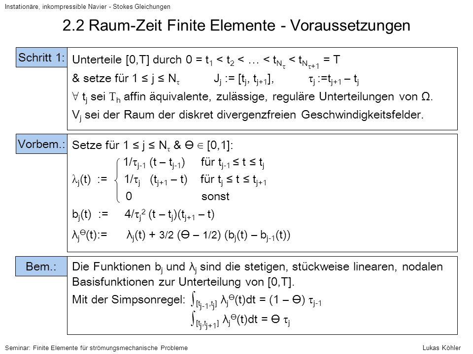 2.2 Raum-Zeit Finite Elemente - Voraussetzungen
