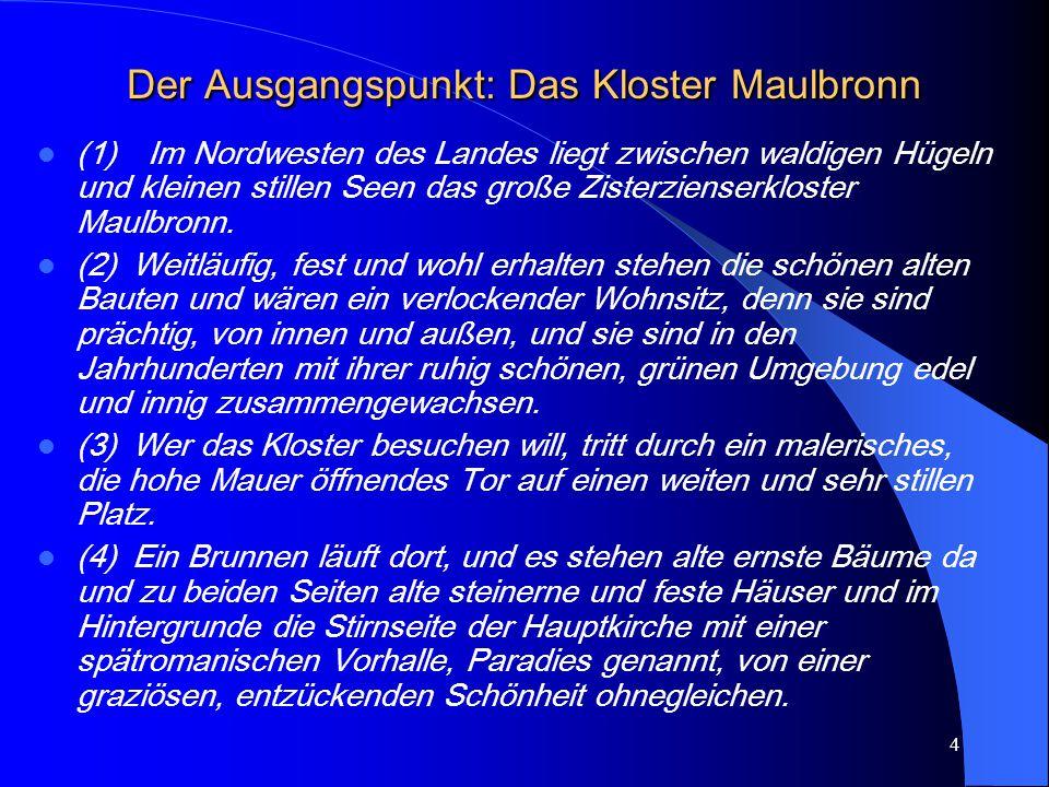 Der Ausgangspunkt: Das Kloster Maulbronn