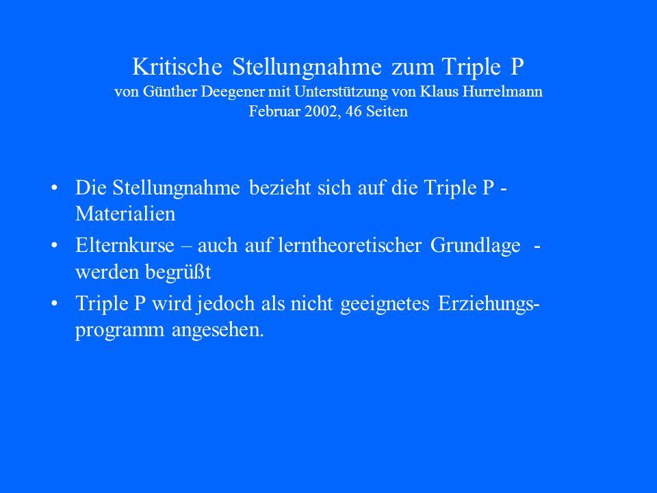 Kritische Stellungnahme zum Triple P von Günther Deegener mit Unterstützung von Klaus Hurrelmann Februar 2002, 46 Seiten