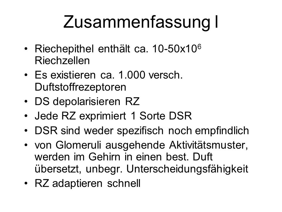 Zusammenfassung l Riechepithel enthält ca. 10-50x106 Riechzellen