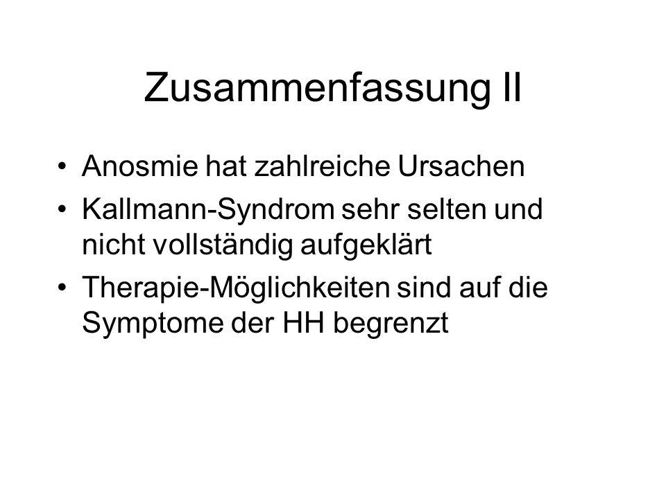 Zusammenfassung II Anosmie hat zahlreiche Ursachen