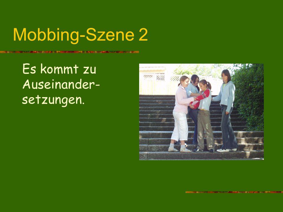 Mobbing-Szene 2 Es kommt zu Auseinander-setzungen.
