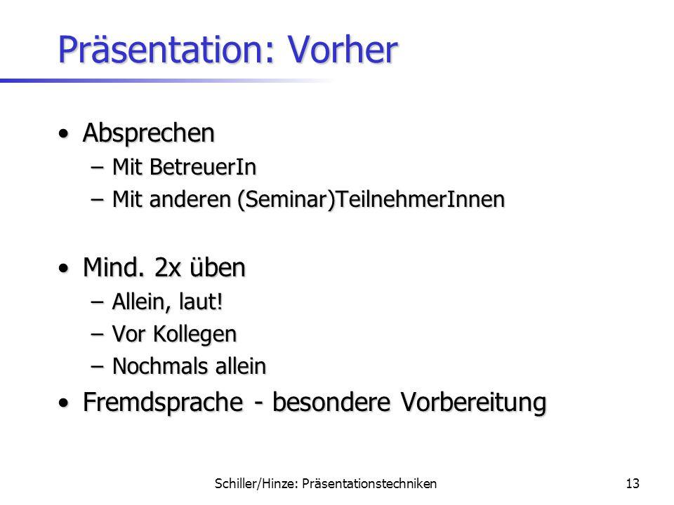 Präsentation: Vorher Absprechen Mind. 2x üben