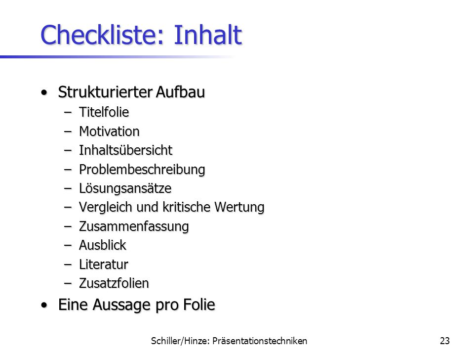 Checkliste: Inhalt Strukturierter Aufbau Eine Aussage pro Folie