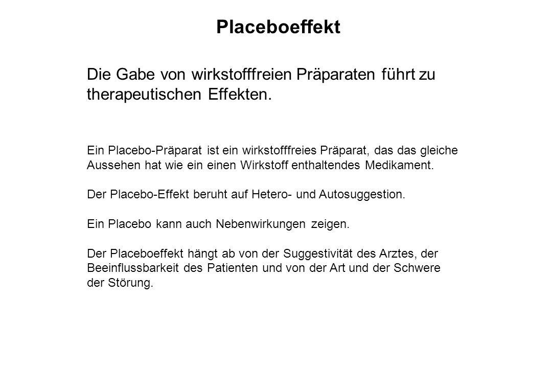 Placeboeffekt Die Gabe von wirkstofffreien Präparaten führt zu