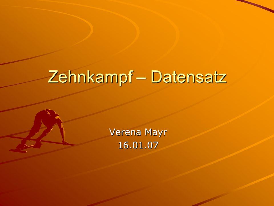 Zehnkampf – Datensatz Verena Mayr 16.01.07