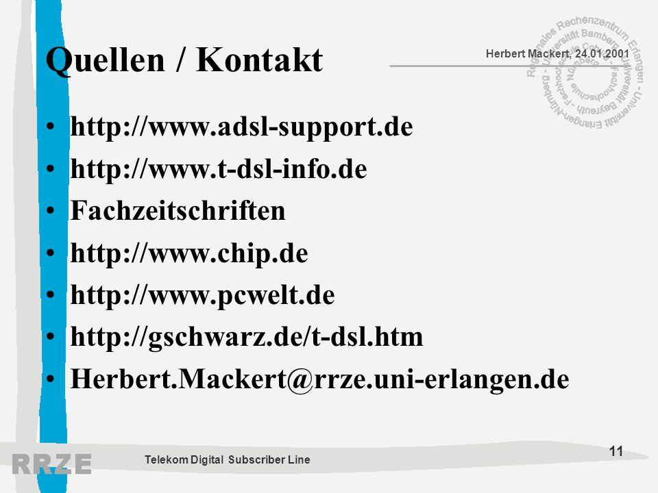 Quellen / Kontakt http://www.adsl-support.de http://www.t-dsl-info.de