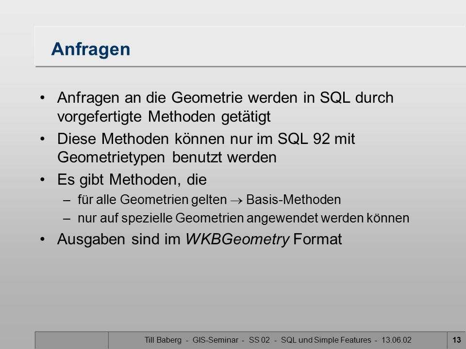 Till Baberg - GIS-Seminar - SS 02 - SQL und Simple Features - 13.06.02