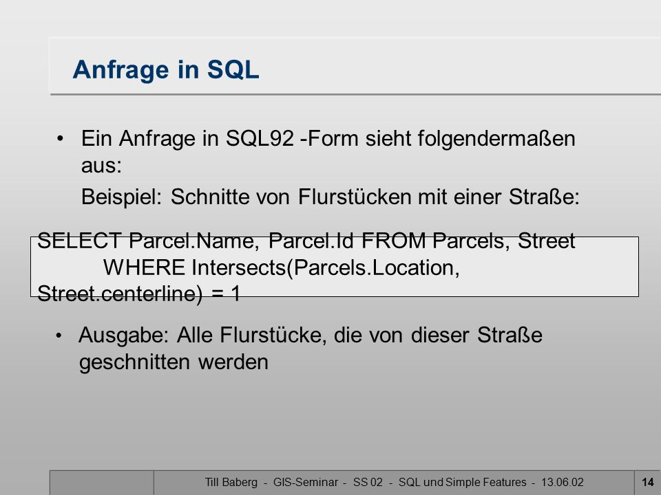 Till Baberg - GIS-Seminar - SS 02 - SQL und Simple Features