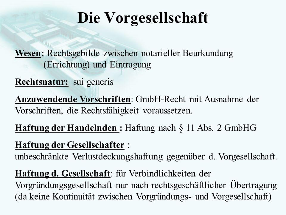 Die Vorgesellschaft Wesen: Rechtsgebilde zwischen notarieller Beurkundung (Errichtung) und Eintragung.