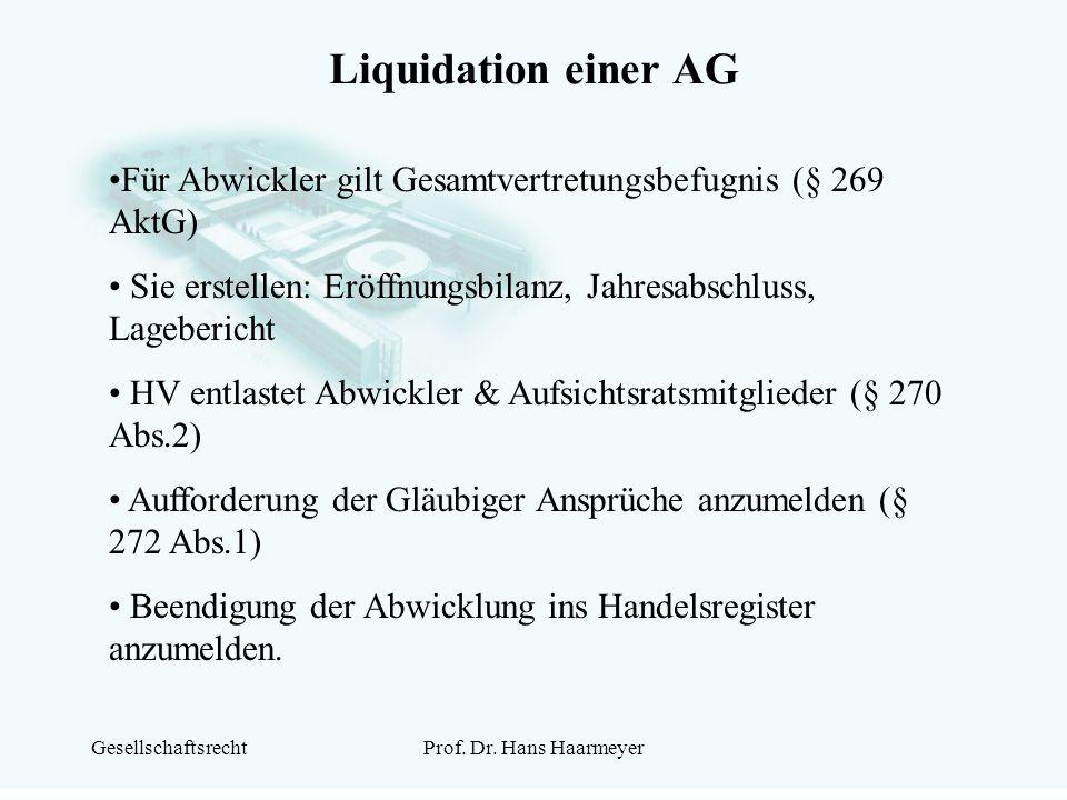 Liquidation einer AG Für Abwickler gilt Gesamtvertretungsbefugnis (§ 269 AktG) Sie erstellen: Eröffnungsbilanz, Jahresabschluss, Lagebericht.