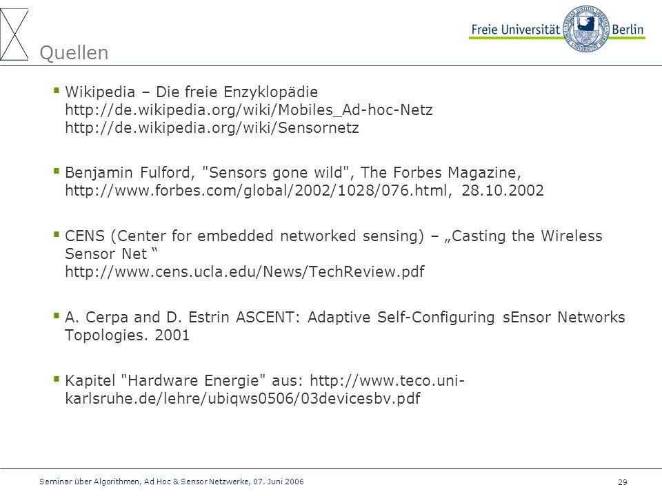 Quellen Wikipedia – Die freie Enzyklopädie http://de.wikipedia.org/wiki/Mobiles_Ad-hoc-Netz http://de.wikipedia.org/wiki/Sensornetz.