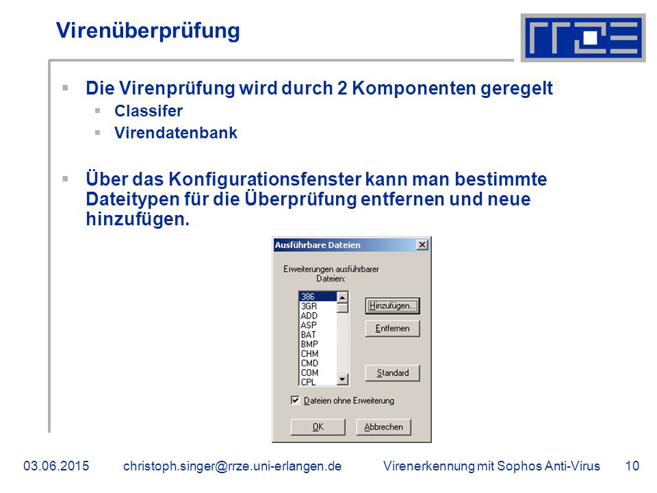 Virenüberprüfung Die Virenprüfung wird durch 2 Komponenten geregelt