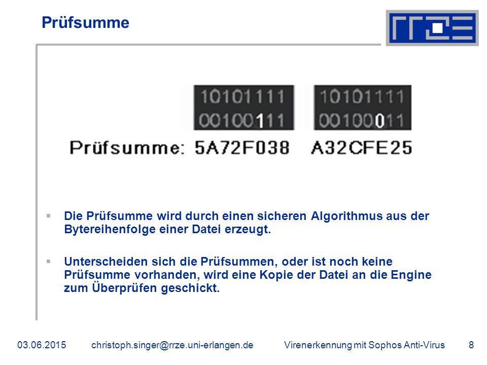 Prüfsumme Die Prüfsumme wird durch einen sicheren Algorithmus aus der Bytereihenfolge einer Datei erzeugt.