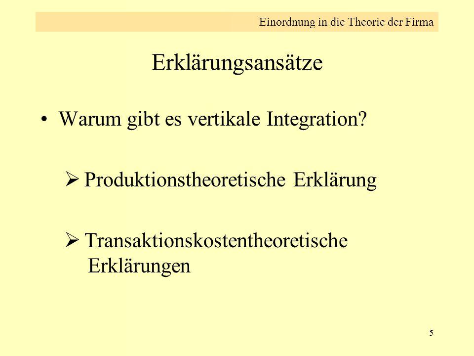 Erklärungsansätze Warum gibt es vertikale Integration