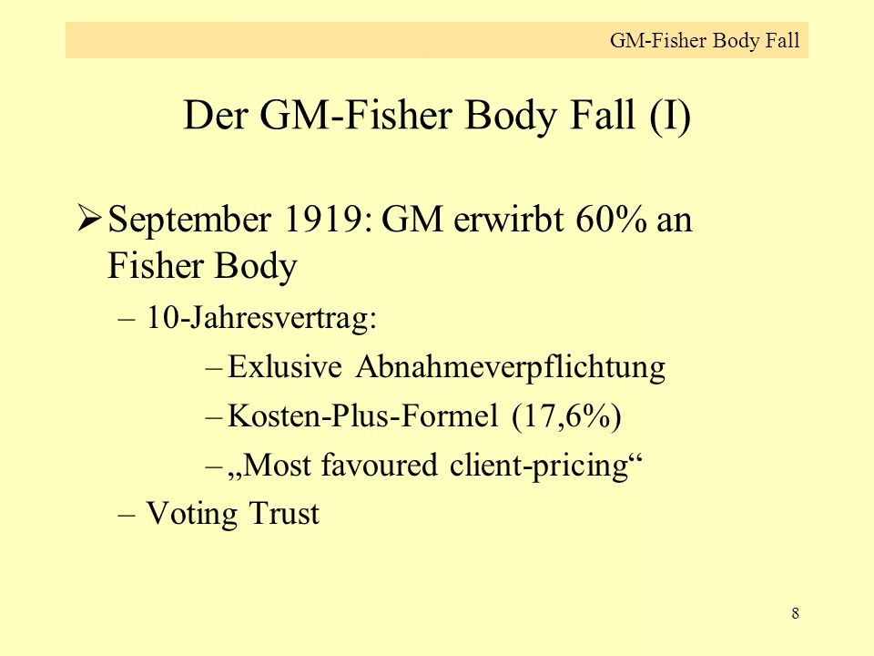 Der GM-Fisher Body Fall (I)