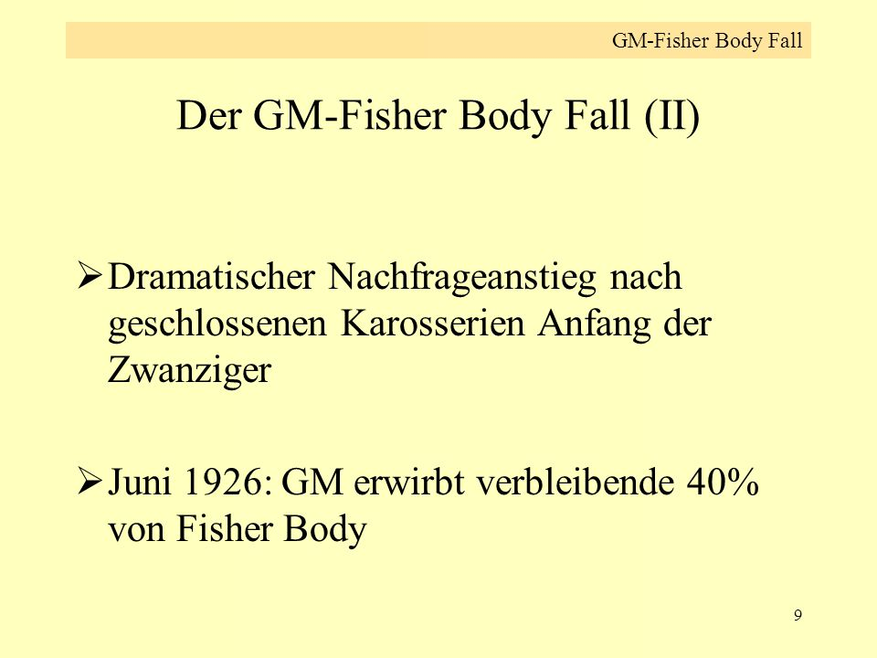 Der GM-Fisher Body Fall (II)
