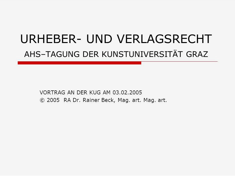 URHEBER- UND VERLAGSRECHT AHS–TAGUNG DER KUNSTUNIVERSITÄT GRAZ