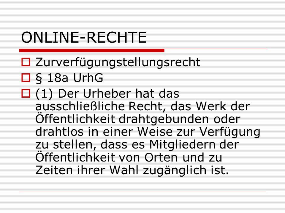 ONLINE-RECHTE Zurverfügungstellungsrecht § 18a UrhG