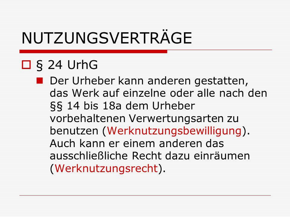 NUTZUNGSVERTRÄGE § 24 UrhG