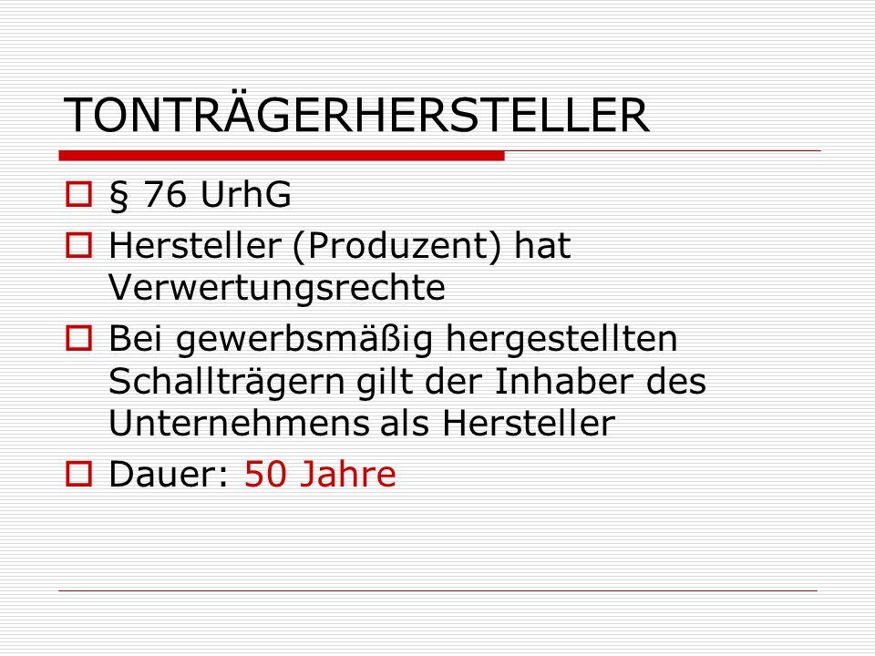 TONTRÄGERHERSTELLER § 76 UrhG