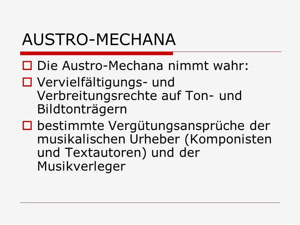 AUSTRO-MECHANA Die Austro-Mechana nimmt wahr: