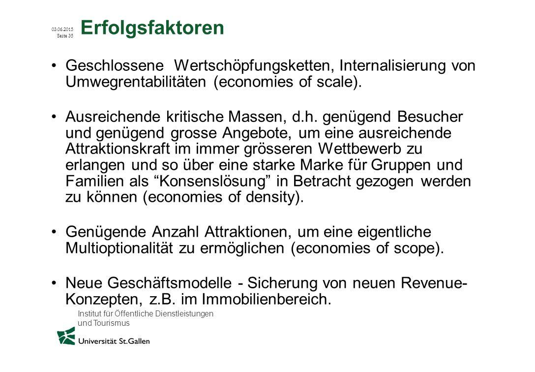 Erfolgsfaktoren Geschlossene Wertschöpfungsketten, Internalisierung von Umwegrentabilitäten (economies of scale).