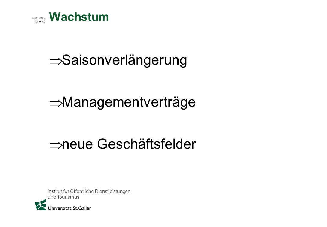 Wachstum Saisonverlängerung Managementverträge neue Geschäftsfelder