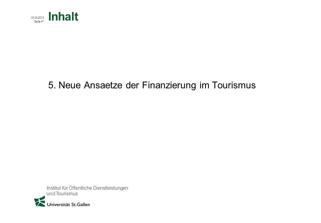 Inhalt 5. Neue Ansaetze der Finanzierung im Tourismus