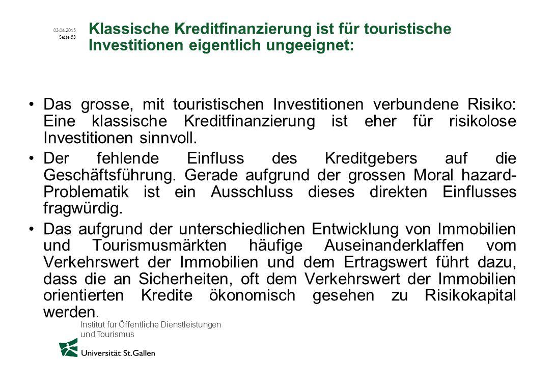 Klassische Kreditfinanzierung ist für touristische Investitionen eigentlich ungeeignet: