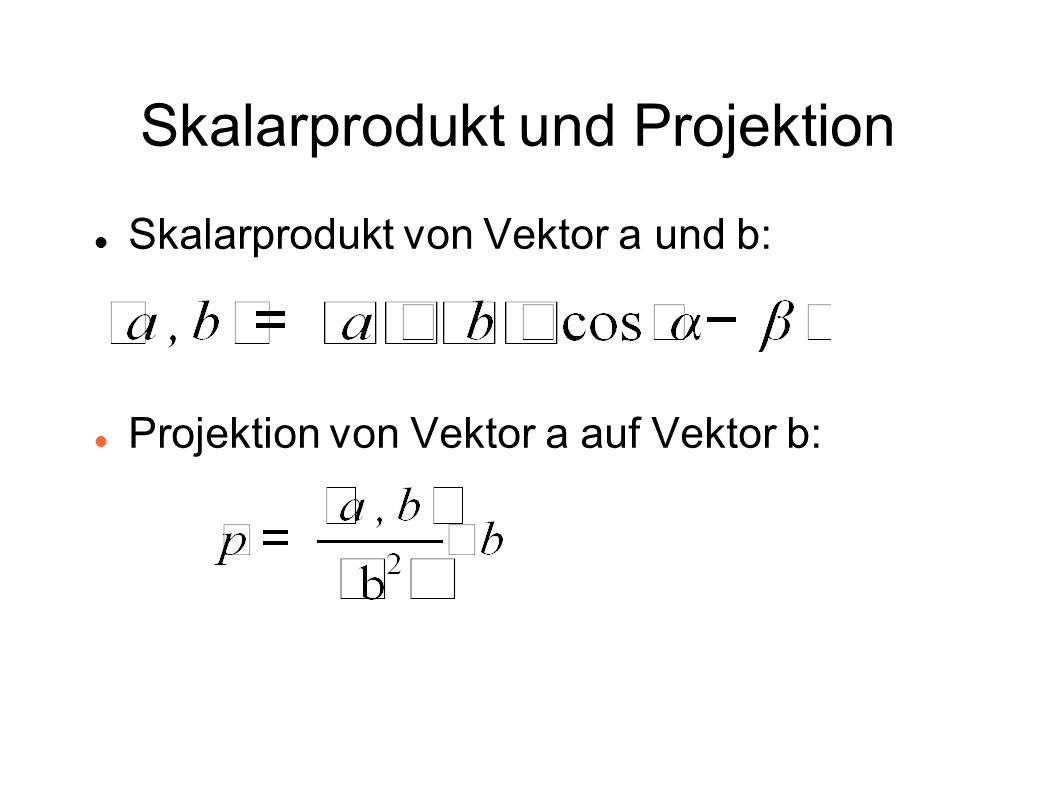 Skalarprodukt und Projektion