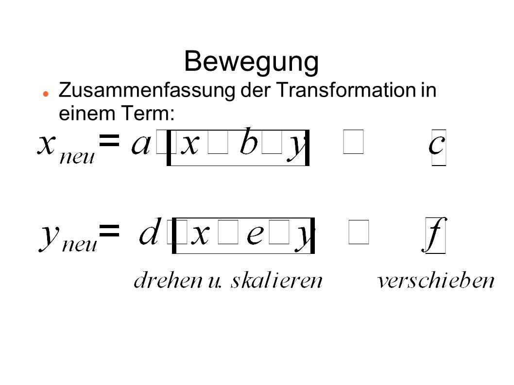 Bewegung Zusammenfassung der Transformation in einem Term: