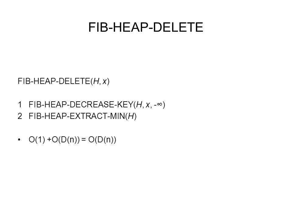 FIB-HEAP-DELETE FIB-HEAP-DELETE(H, x)