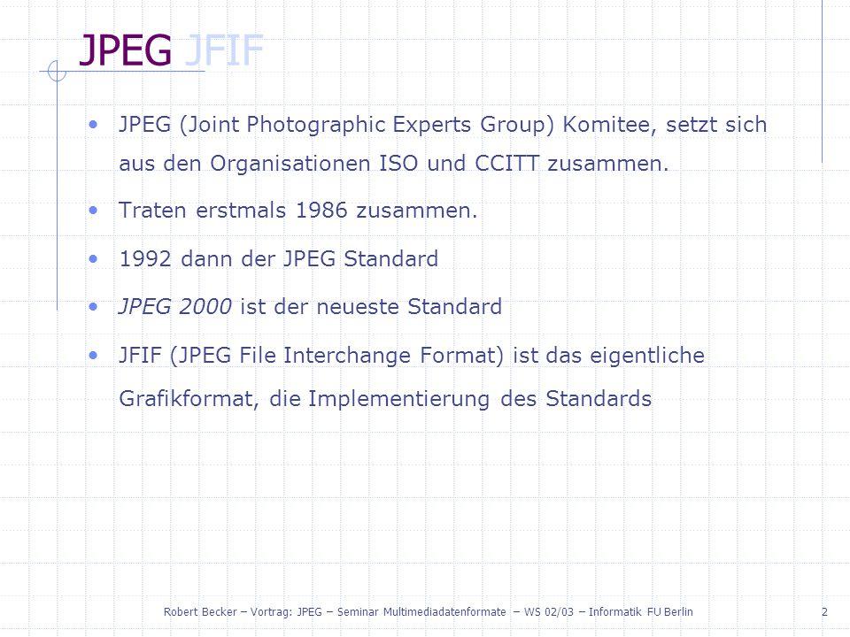 JPEG JFIF JPEG (Joint Photographic Experts Group) Komitee, setzt sich aus den Organisationen ISO und CCITT zusammen.