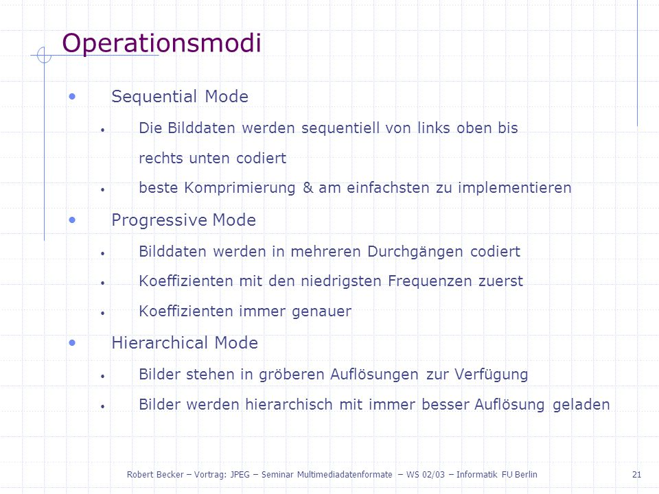 Operationsmodi Sequential Mode Progressive Mode Hierarchical Mode