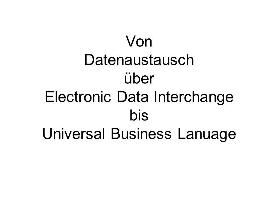 Von Datenaustausch über Electronic Data Interchange bis Universal Business Lanuage