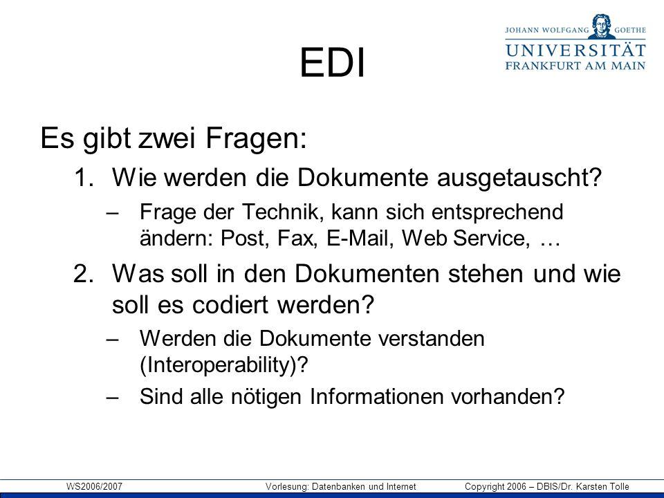 EDI Es gibt zwei Fragen: Wie werden die Dokumente ausgetauscht