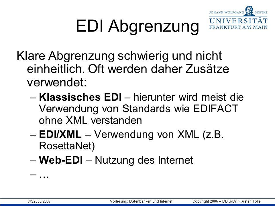 EDI Abgrenzung Klare Abgrenzung schwierig und nicht einheitlich. Oft werden daher Zusätze verwendet: