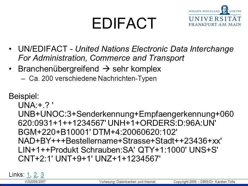 EDIFACT UN/EDIFACT - United Nations Electronic Data Interchange For Administration, Commerce and Transport.