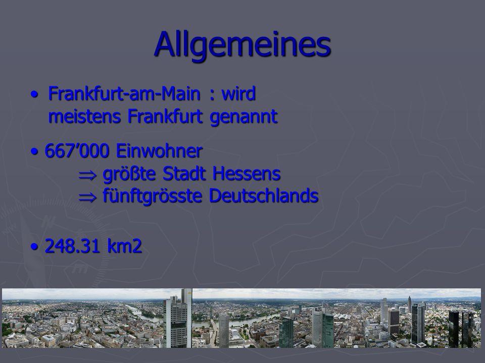 Allgemeines Frankfurt-am-Main : wird meistens Frankfurt genannt