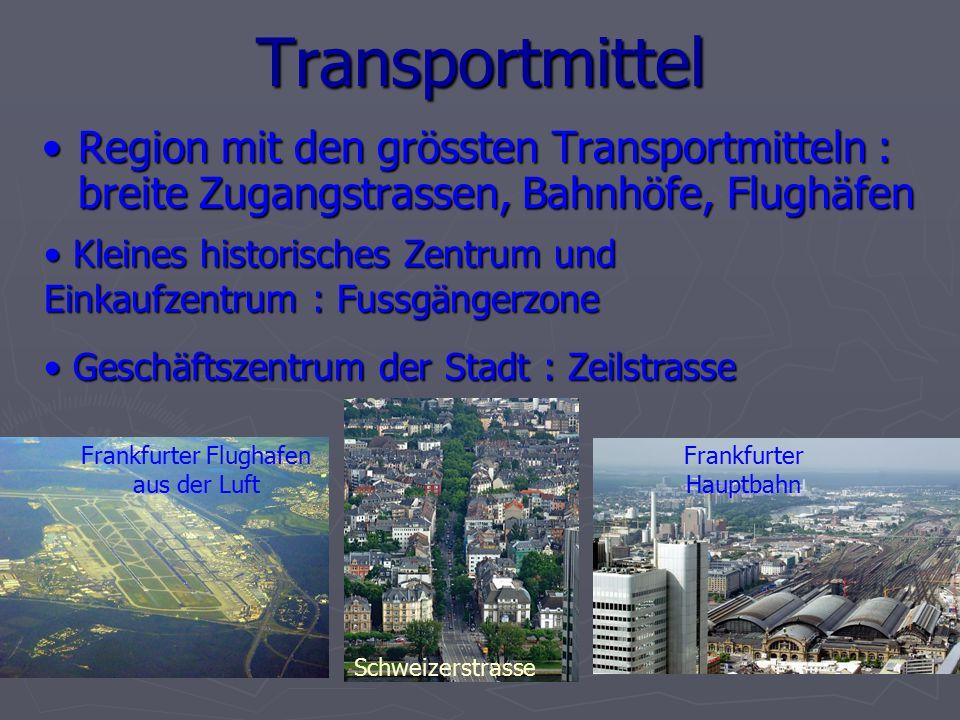 Transportmittel Region mit den grössten Transportmitteln : breite Zugangstrassen, Bahnhöfe, Flughäfen.
