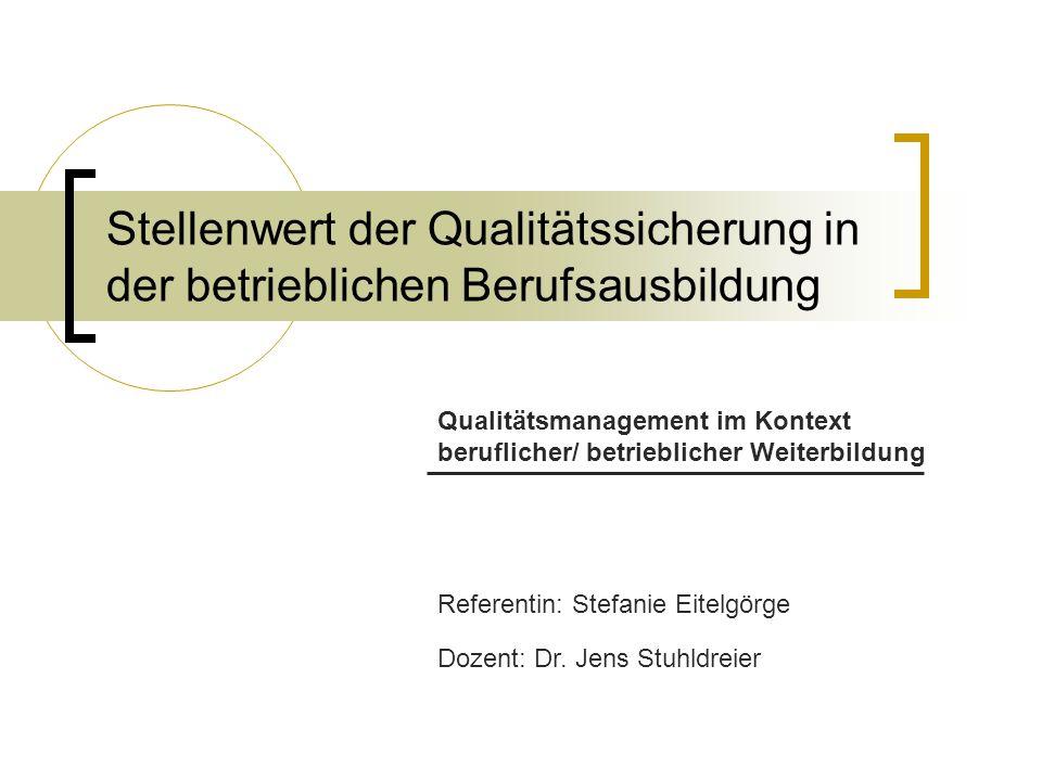 Stellenwert der Qualitätssicherung in der betrieblichen Berufsausbildung