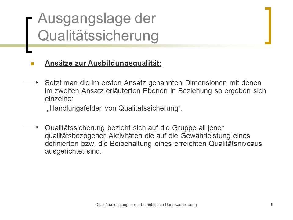 Ausgangslage der Qualitätssicherung