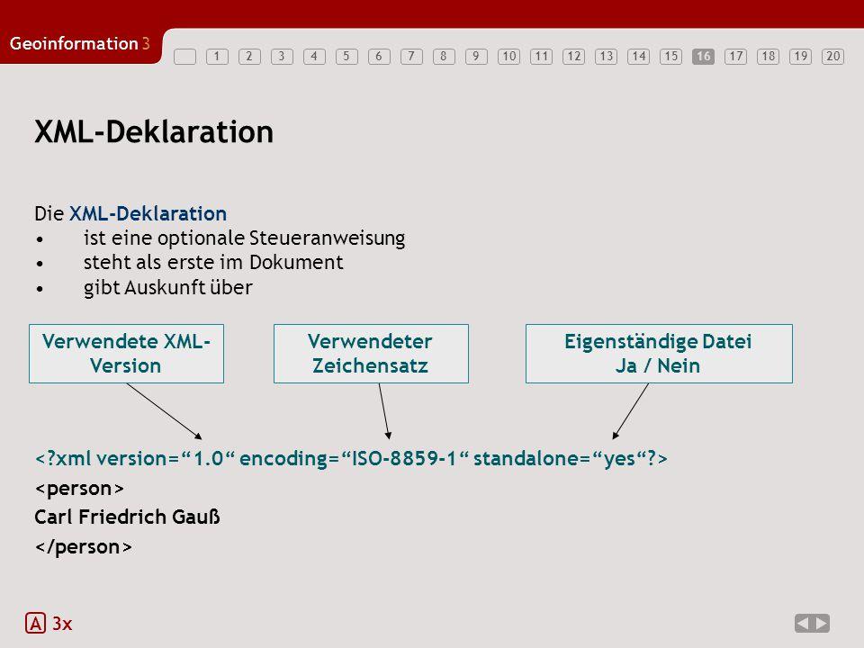 XML-Deklaration Die XML-Deklaration ist eine optionale Steueranweisung