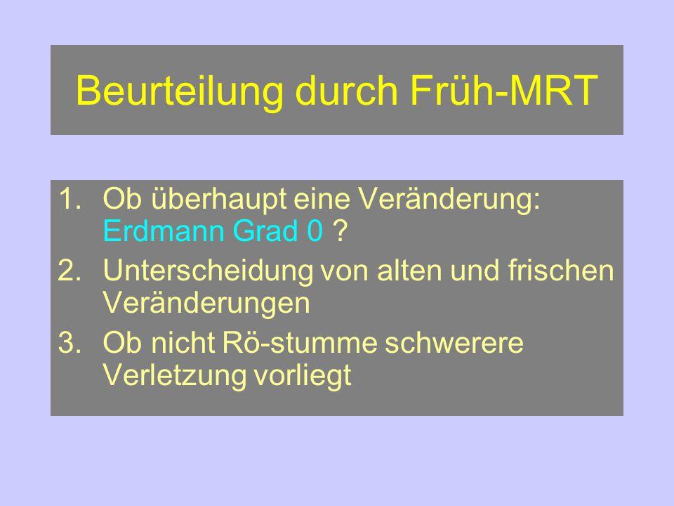 Beurteilung durch Früh-MRT