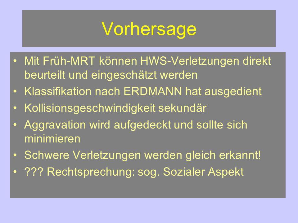 Vorhersage Mit Früh-MRT können HWS-Verletzungen direkt beurteilt und eingeschätzt werden. Klassifikation nach ERDMANN hat ausgedient.