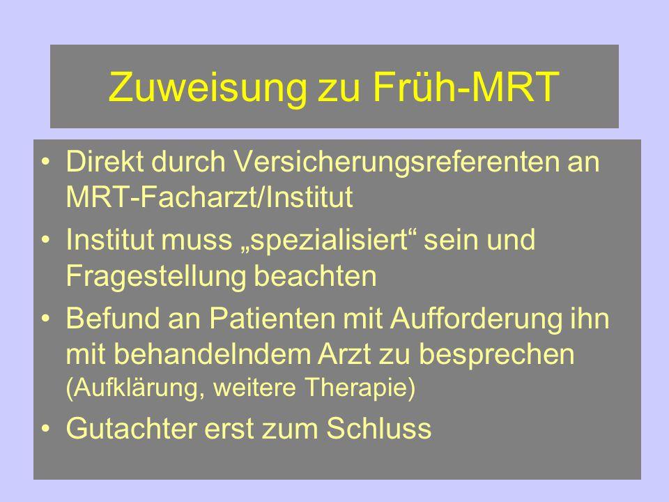 """Zuweisung zu Früh-MRT Direkt durch Versicherungsreferenten an MRT-Facharzt/Institut. Institut muss """"spezialisiert sein und Fragestellung beachten."""