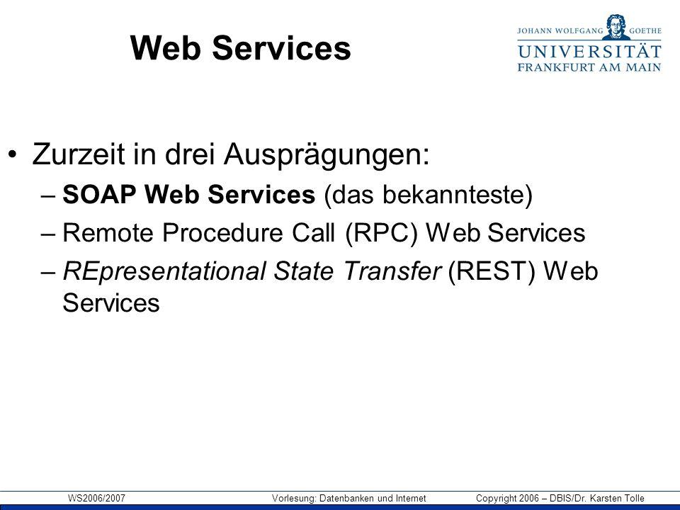 Web Services Zurzeit in drei Ausprägungen: