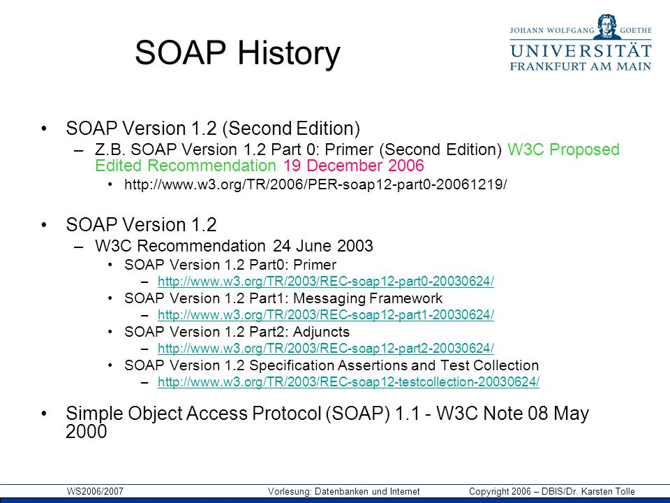 SOAP History SOAP Version 1.2 (Second Edition) SOAP Version 1.2
