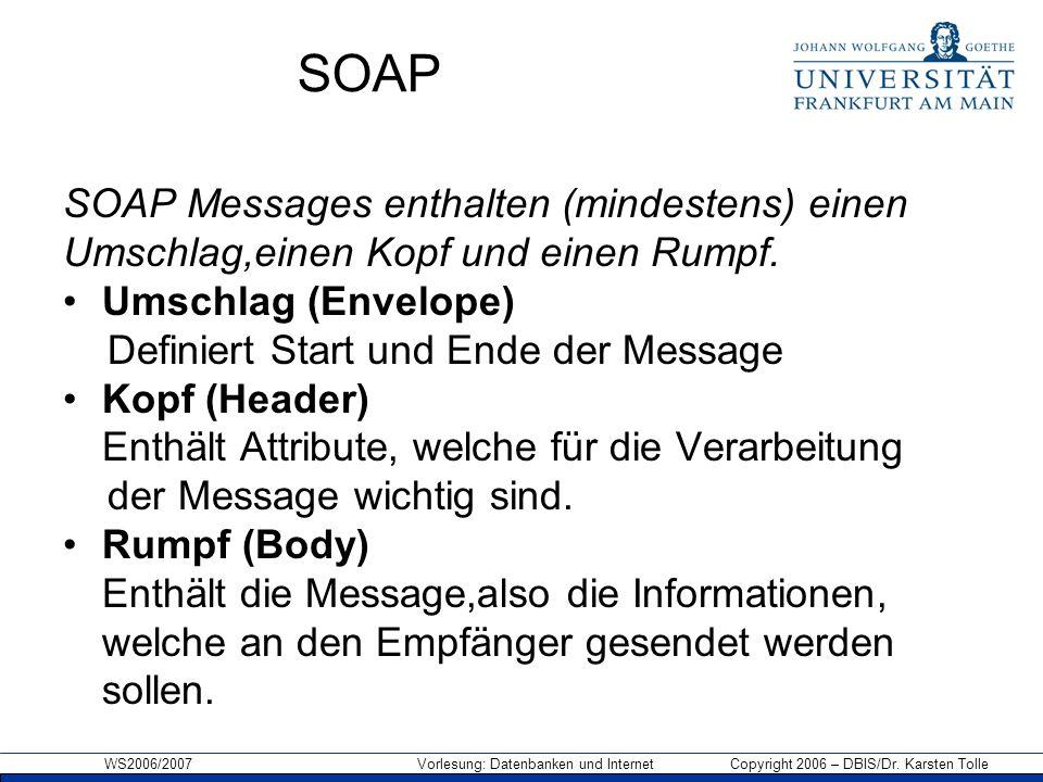 SOAP SOAP Messages enthalten (mindestens) einen